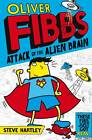 Oliver Fibbs 1: The Attack of the Alien Brain by Steve Hartley (Paperback, 2013)
