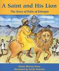 A Saint and His Lion: The Story of Tekla of Ethiopia by Elaine Murray Stone (Paperback, 2003)