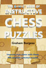 The Gambit Book of Instructive Chess Puzzles by Graham Burgess (Paperback, 2011)