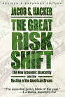 The Great Risk Shift: The New Economic Insecurity and the Decline of the American Dream by Jacob S. Hacker (Paperback, 2008)
