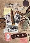 A Spent Bullet: Louisiana 1941 by Curt Iles (Hardback, 2011)