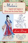 Mulan's Legend and Legacy in China and the United States by Lan Dong (Paperback, 2010)