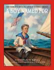 A Boy Named FDR: How Franklin D. Roosevelt Grew Up to Change America by Kathleen Krull (Hardback, 2011)