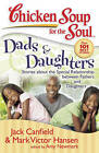 Dads & Daughters: Stories About the Special Relationship Between Fathers and Daughters by Mark Victor Hansen, Amy Newmark, Jack Canfield (Paperback, 2008)