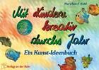 Mit Kindern kreativ durchs Jahr von MaryAnn F. Kohl (1997, Taschenbuch)