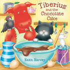 Tiberius and the Chocolate Cake by Keith Harvey (Paperback, 2013)