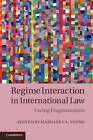 Regime Interaction in International Law: Facing Fragmentation by Cambridge University Press (Hardback, 2012)