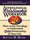 Astrological Relationship Workbook by Kevin B Burk (Paperback / softback, 2007)