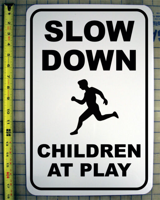 """SLOW DOWN CHILDREN AT PLAY 12"""" X 18"""" ALUMINUM SIGN"""