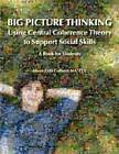 Big Picture Thinking: Using Central Coherence Theory to Support Social Skills - A Book for Students by Aileen Zeitz Collucci (Paperback, 2011)