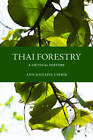 Thai Forestry: A Critical History by Ann Danaiya Usher (Paperback, 2009)