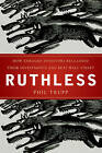 Ruthless: How Enraged Investors Reclaimed Their Investments and Beat Wall Street by Phil Trupp (Hardback, 2010)