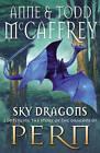 Sky Dragons by Todd McCaffrey, Anne McCaffrey (Hardback, 2012)