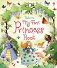 My First Princess Book by Louie Stowell (Board book, 2012)