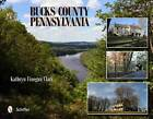 Bucks County, Pennsylvania by Kathryn Finegan Clark (Hardback, 2012)