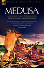 Medusa: Narrative of a Voyage to Senegal in 1816 & the Sufferings of the Picard Family After the Shipwreck of the Medusa by Charlotte-Adelade Dard, Alexander Correard, J B Henry Savigny (Hardback, 2008)