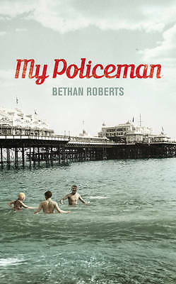"""AS NEW"" Roberts, Bethan, My Policeman, Hardcover Book"