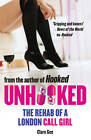 Unhooked: The Rehab of a London Call Girl by Clare Gee (Paperback, 2012)