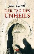 JON LAND: DER TAG DES UNHEILS - NEUWERTIGER THRILLER