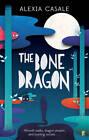 The Bone Dragon by Alexia Casale (Paperback, 2013)