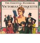 Essential Handbook of Victorian Etiquette by Thomas E. Hill (Paperback, 1994)