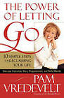 The Power of Letting Go: 10 Simple Steps to Reclaiming your Life by Pam Vredevelt (Paperback, 2006)