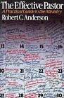Effective Pastor: A Practical Guide to Ministry by Robert C Anderson (Paperback / softback)