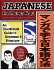 Japanese the Manga Way: An Illustrated Guide to Grammar and Structure by W.P. Lammers (Paperback, 2004)