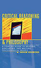 Critical Reasoning and Philosophy: A Concise Guide to Reading, Evaluating, and Writing Philosophical Works by M. Andrew Holowchak (Hardback, 2003)