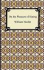 On the Pleasure of Hating by William Hazlitt (Paperback / softback, 2010)