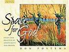 Space for God: The Study and Practice of Spirituality and Prayer by Don Postema (Paperback / softback)