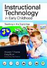 Instructional Technology in Early Childhood: Teaching in the Digital Age by Howard Parette, Craig Blum (Microfilm, 2013)