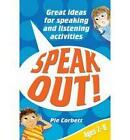 Speak Out! Ages 7-9: Great Ideas for Speaking and Listening Activities by Pie Corbett (Paperback, 2007)