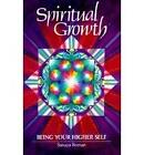 Spiritual Growth: Being Your Higher Self by Sanaya Roman (Paperback, 1988)