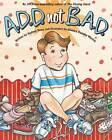 A.D.D. Not B.A.D. by Audrey Penn (Paperback, 2011)