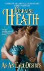 As an Earl Desires by Lorraine Heath (Paperback, 2005)