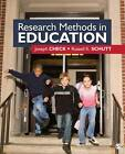 Research Methods in Education by Joseph W. Check, Russell K. Schutt (Paperback, 2011)