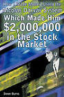How I Made Money Using the Nicolas Darvas System, Which Made Him $2,000,000 in the Stock Market by Steve Burns (Paperback / softback, 2010)