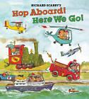Richard Scarry's Hop Aboard! Here We Go! by Richard Scarry (Hardback, 2012)