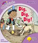 Oxford Reading Tree: Level 1+: Songbirds: Dig, Dig, Dig! by Julia Donaldson, Clare Kirtley (Paperback, 2008)