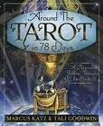 Around the Tarot in 78 Days: A Personal Journey Through the Cards by Marcus Katz, Tali Goodwin (Paperback, 2012)