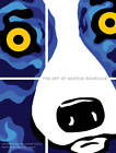 The Art of George Rodrigue by Ginger Danto (Paperback, 2012)