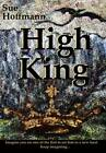 High King by Sue Hoffmann (Paperback, 2013)