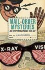 Mail-Order Mysteries: Real Stuff from Old Comic Book Ads! by Kirk Demarais (Hardback, 2011)