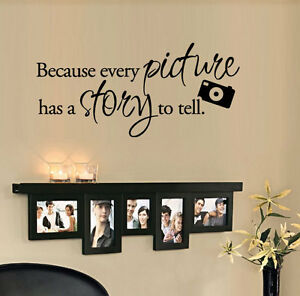 Because-every-picture-has-a-story-to-tell-Vinyl-Wall-Quote-Decal