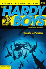 Trouble in Paradise by Franklin W. Dixon (Paperback, 2006)