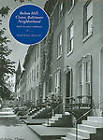Bolton Hill: Classic Baltimore Neighborhood by Frank R. Shivers (Hardback, 2010)