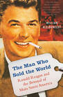 The Man Who Sold the World: Ronald Reagan and the Betrayal of Main Street America by William Kleinknecht (Paperback, 2010)