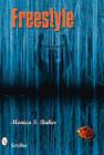 Freestyle by Monica S. Baker (Hardback, 2010)