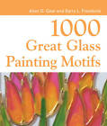1000 Great Glass Painter's Motifs by Alan D. Gear (Paperback, 2006)